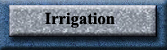 Irrigation Button
